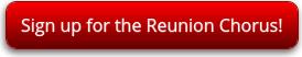 Sign up for the Reunion Chorus
